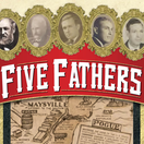 Five Fathers Limited Release - May 1st, 2013